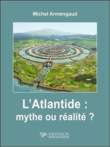 L'ATLANTIDE : MYTHE OU REALITE ?