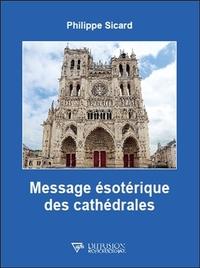 MESSAGE ESOTERIQUE DES CATHEDRALES