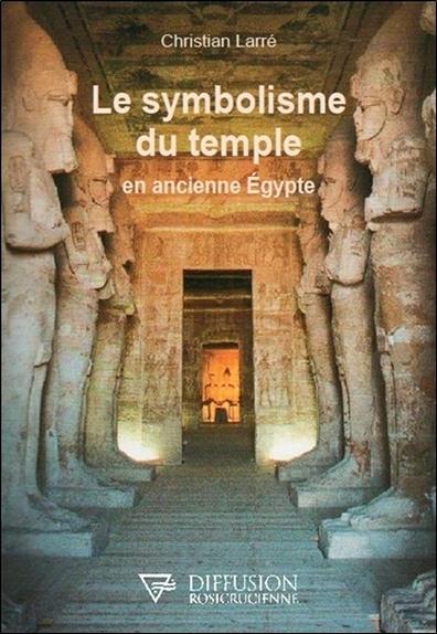 LE SYMBOLISME DU TEMPLE EN ANCIENNE EGYPTE