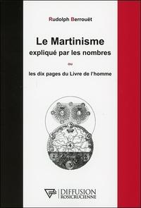 LE MARTINISME EXPLIQUE PAR LES NOMBRES OU LES DIX PAGES DU LIVRE DE L'HOMME