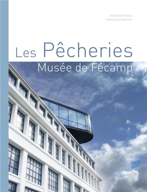 LES PECHERIES , MUSEE DE FECAMP