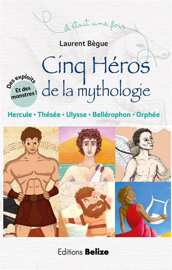 CINQ HEROS DE LA MYTHOLOGIE