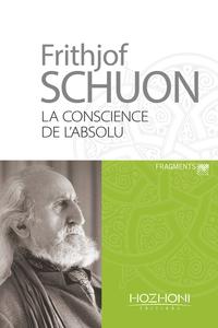 LA CONSCIENCE DE L'ABSOLU APHORISMES ET ENSEIGNEMENTS SPITITUELS
