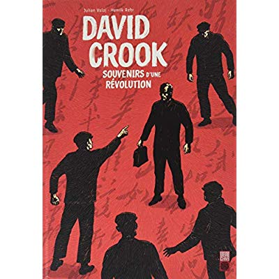 DAVID  CROOK - DAVID CROOK - TOME 0 - DAVID CROOK, SOUVENIRS D'UNE REVOLUTION