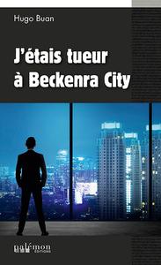 J'ETAIS TUEUR A BECKENRA CITY