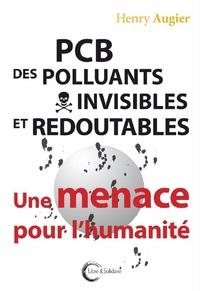 PCB, DES POLLUANTS INVISIBLES ET REDOUTABLES - UNE MENACE POUR L HUMANITE