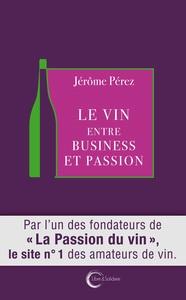 VIN : ENTRE BUSINESS ET PASSION  (LE)