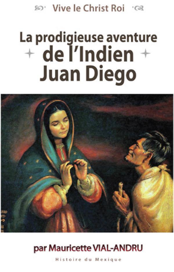 LA PRODIGIEUSE AVENTURE DE L'INDIEN JUAN DIEGO