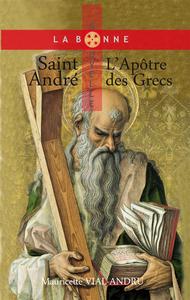 SAINT ANDRE, L'APOTRE DES GRECS