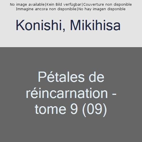 PETALES DE REINCARNATION T09 - VOL09