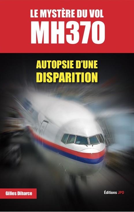 LE MYSTERE DU VOL MH370 - AUTOPSIE D'UNE DISPARITION
