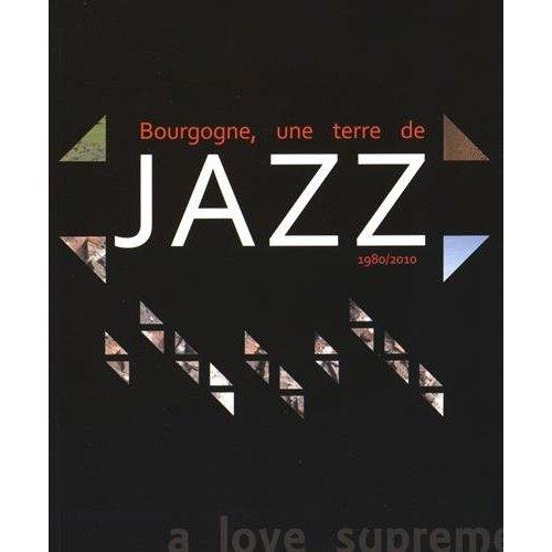BOURGOGNE, UNE TERRE DE JAZZ 1980/2010