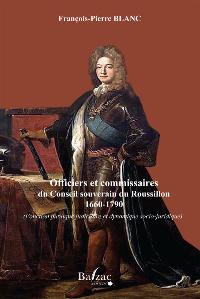 OFFICIERS ET COMMISSAIRES DU CONSEIL SOUVERAIN DU ROUSSILLON 1660-1790