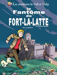VICK ET VICKY T.13 - LE FANTOME DE FORT-LA-LATTE - LES MOINES ROUGES