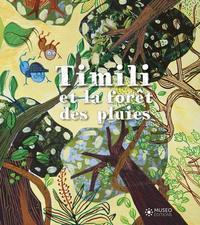 TIMILI ET LA FORET DES PLUIES