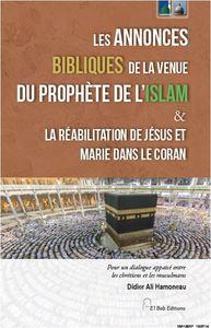 ANNONCES BIBLIQUES DE LA VENUE DU PROPHETE DE L ISLAM & LA REABILITATION DE JESUS ET MARIE DANS LE C