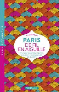 PARIS DE FIL EN AIGUILLE - COUTURE, BRODERIE, TRICOT, COURS ET FOURNISSEURS DE QUALITE