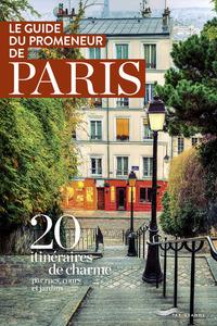 LE GUIDE DU PROMENEUR DE PARIS