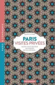 PARIS VISITES PRIVEES 2018 FAITES-VOUS OUVRIR LES PORTES DE LA CAPITALE...