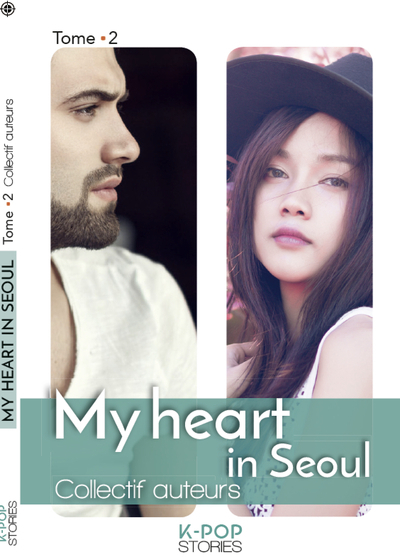 MY HEART IN SEOUL - TOME 2