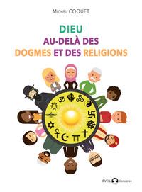 DIEU AU-DELA DES DOGMES ET DES RELIGIONS