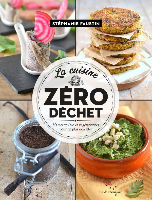 La Cuisine Zero Dechet Faustin Stephanie