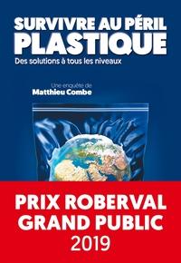 SURVIVRE AU PERIL PLASTIQUE - DES SOLUTIONS A TOUS LES NIVEAUX