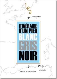 ITINERAIRE D'UN PIED BLANC, GRIS, NOIR