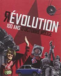 REVOLUTION, 100 ANS D'OCTOBRE ROUGE