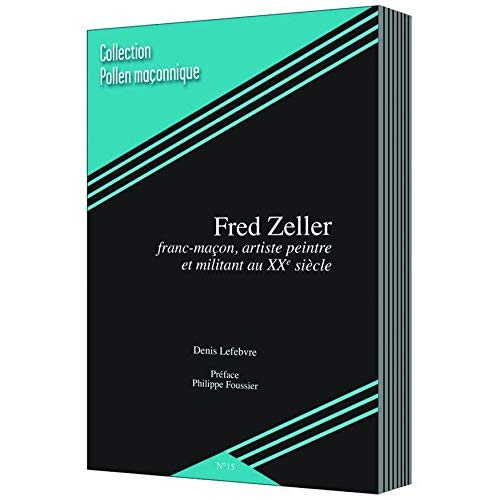 FRED ZELLER FRANC-MAÇON, ARTISTE PEINTRE ET MILITANT
