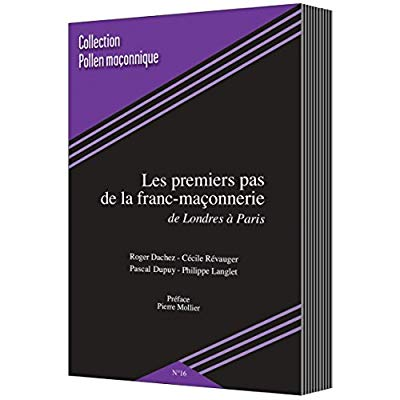 LES PREMIERS PAS DE LA FRANC-MAÇONNERIE DE LONDRES À PARIS