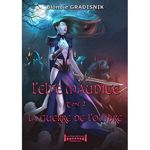 L'ELFE MAUDITE TOME2 : LA GUERRE DE L'OMBRE
