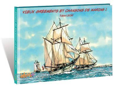VIEUX GREEMENTS ET CHANSONS DE MARINS