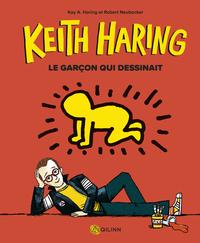 KEITH HARING LE GARCON QUI DESSINAIT