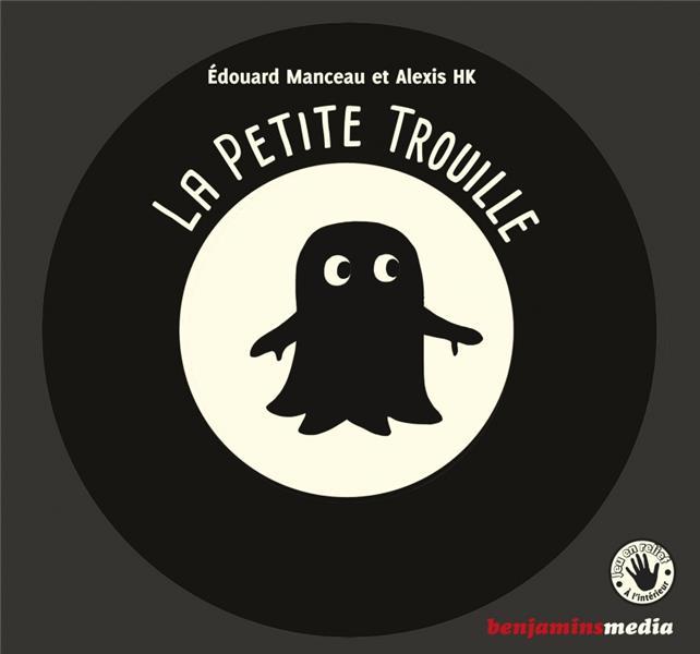 LA PETITE TROUILLE (+CD +BRAILLE ET GROS CARACTERES)