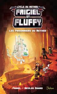 FRIGIEL ET FLUFFY - TOME 2 LES PRISONNIERS DU NETHER