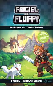 FRIGIEL ET FLUFFY - TOME 1 LE RETOUR DE L'ENDER DRAGON