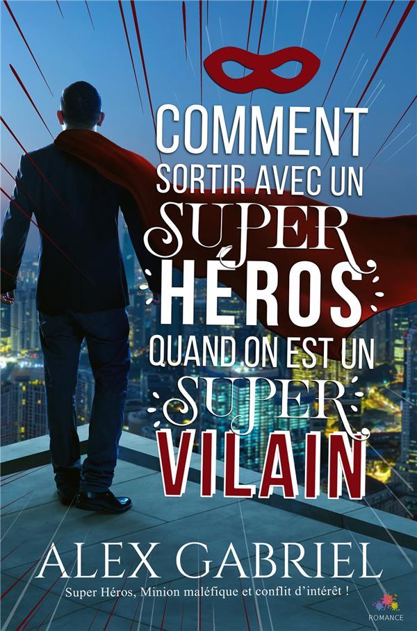 COMMENT SORTIR AVEC UN SUPER HEROS