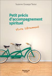 PETIT PRECIS D'ACCOMPAGNEMENT SPIRITUEL - VIVRE LIBREMENT