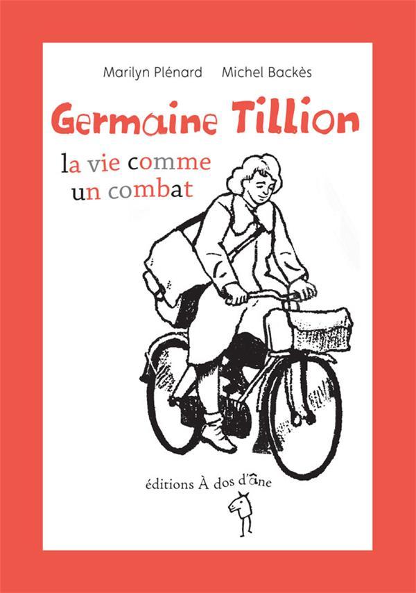 GERMAINE TILLION, L'ETHNOLOGIE COMME COMBAT