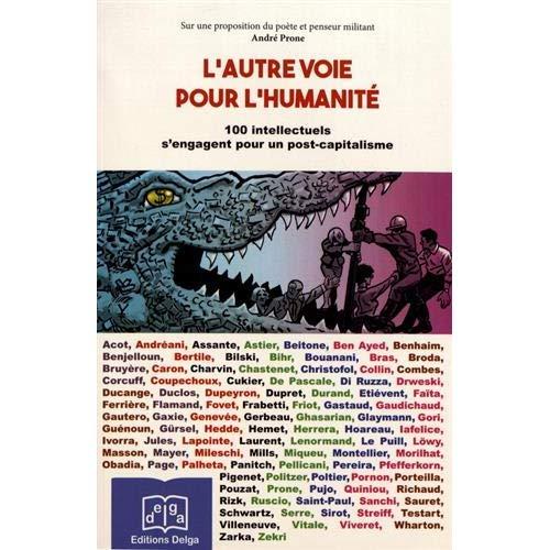 L AUTRE VOIE POUR L HUMANITE. 100 INTELLECTUELS S ENGAGENT POUR UN POST-CAPITALISME