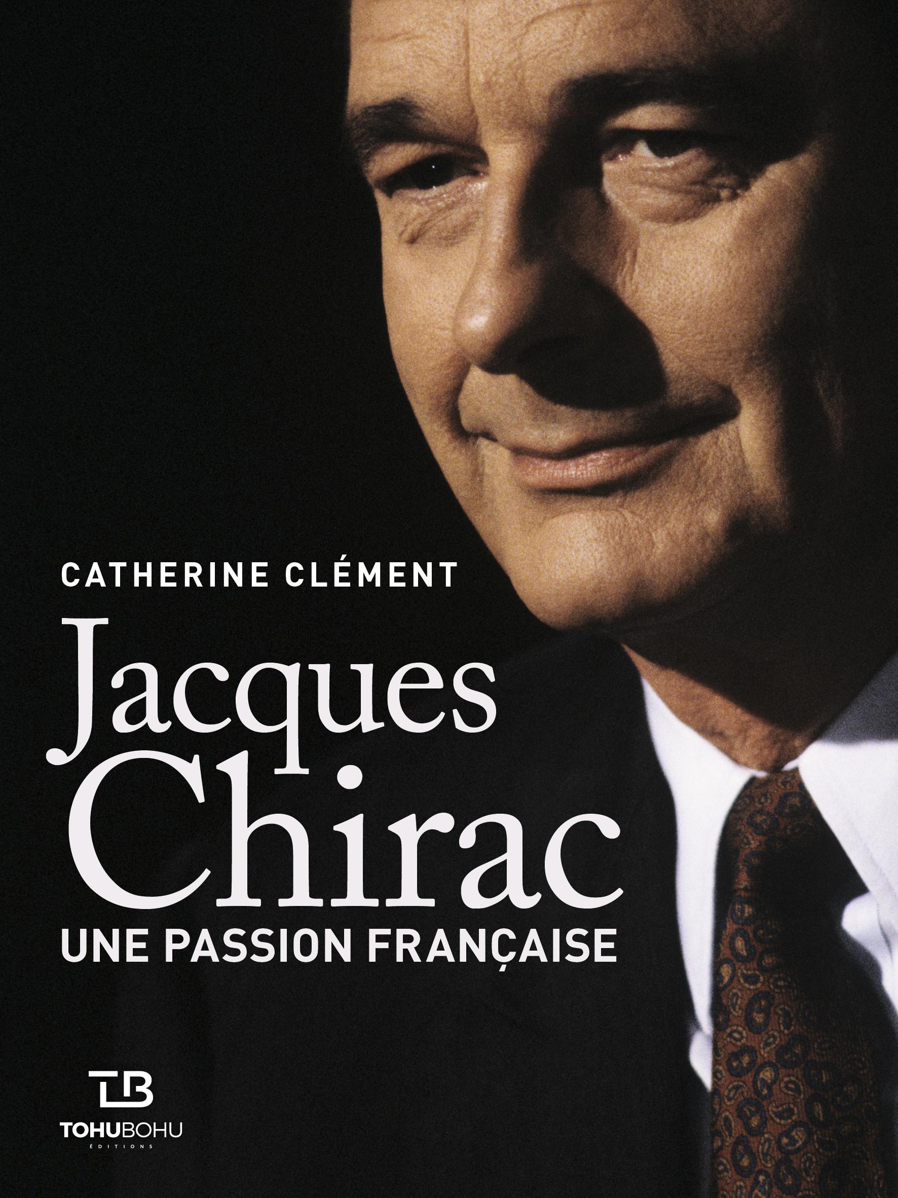 CHIRAC UNE PASSION FRANCAISE