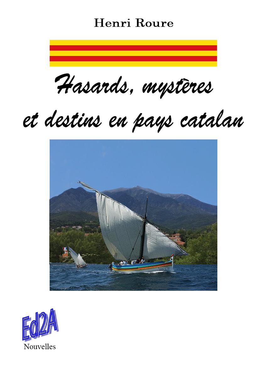 HASARDS, MYSTERES ET DESTINS EN PAYS CATALAN