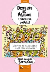 DESSINS DE PRESSE, LE MEILLEUR DU PIRE