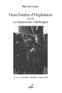 DANS L OMBRE D HEPHAISTOS - SUIVI DE LA CHANSON DES NIBELUNGEN