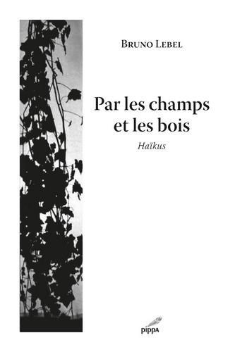 PAR LES CHAMPS ET LES BOIS