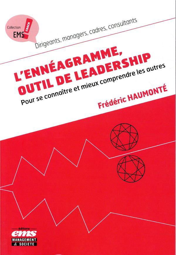 L ENNEAGRAMME OUTIL DE LEADERSHIP - POUR SE CONNAITRE ET MIEUX COMPRENDRE LES AUTRES