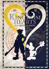 KINGDOM HEARTS - A LA CROISEE DES MONDES