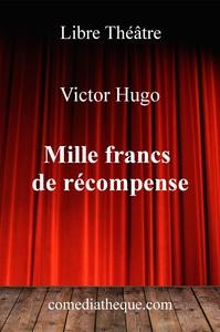 MILLE FRANCS DE RECOMPENSE