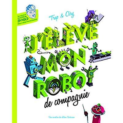 J ELEVE MON ROBOT DE COMPAGNIE N.E.